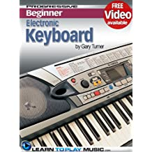 Electronic Keyboard Lessons for Beginners: Teach Yourself How to Play Keyboard (Online Video) (Progressive Beginner)