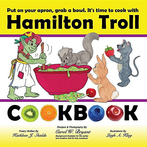 Hamilton Troll Cookbook: Easy to Make Recipes for Children (Hamilton Troll Adventures)