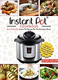 #10: Instant Pot Cookbook: Easy & Healthy Instant Pot Recipes For The Everyday Home - Delicious Triple-Tested, Family-Approved Pressure Cooker Recipes (Electric Pressure Cooker Cookbook Book 1)