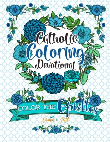Catholic-Coloring-Book-Devotional-Color-the-Epistles-A-Catholic-Bible-Adult-Coloring-Book-and-Catholic-Devotional-Catholic-Books-Catholic-Gifts–Catholic-Books-Catholic-Gifts-Volume-4