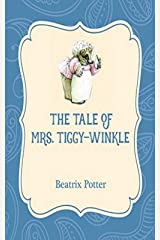 The Tale of Mrs. Tiggy-Winkle : Illustrated Kindle Edition