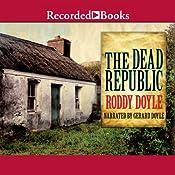 The Dead Republic: A Novel | Roddy Doyle