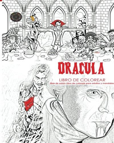 Dracula libro de colorear libre de estrés Libro de colorear para adultos y mandalas Conde Drácula, Murciélagos, Halloween, Disfraces de terror, Globos ... en los colores oscuros (Spanish Edition) ()