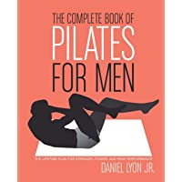 The Complete Book of Pilates for Men: The Lifetime Plan for Strength, Power & Peak Performance