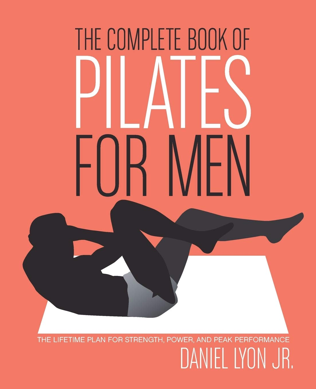 Complete Book of Pilates for Men, The: Amazon.es: Daniel ...