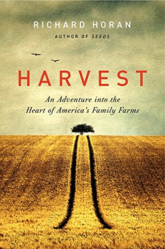 Harvest: An Adventure into the Heart of America8217;s Family Farms
