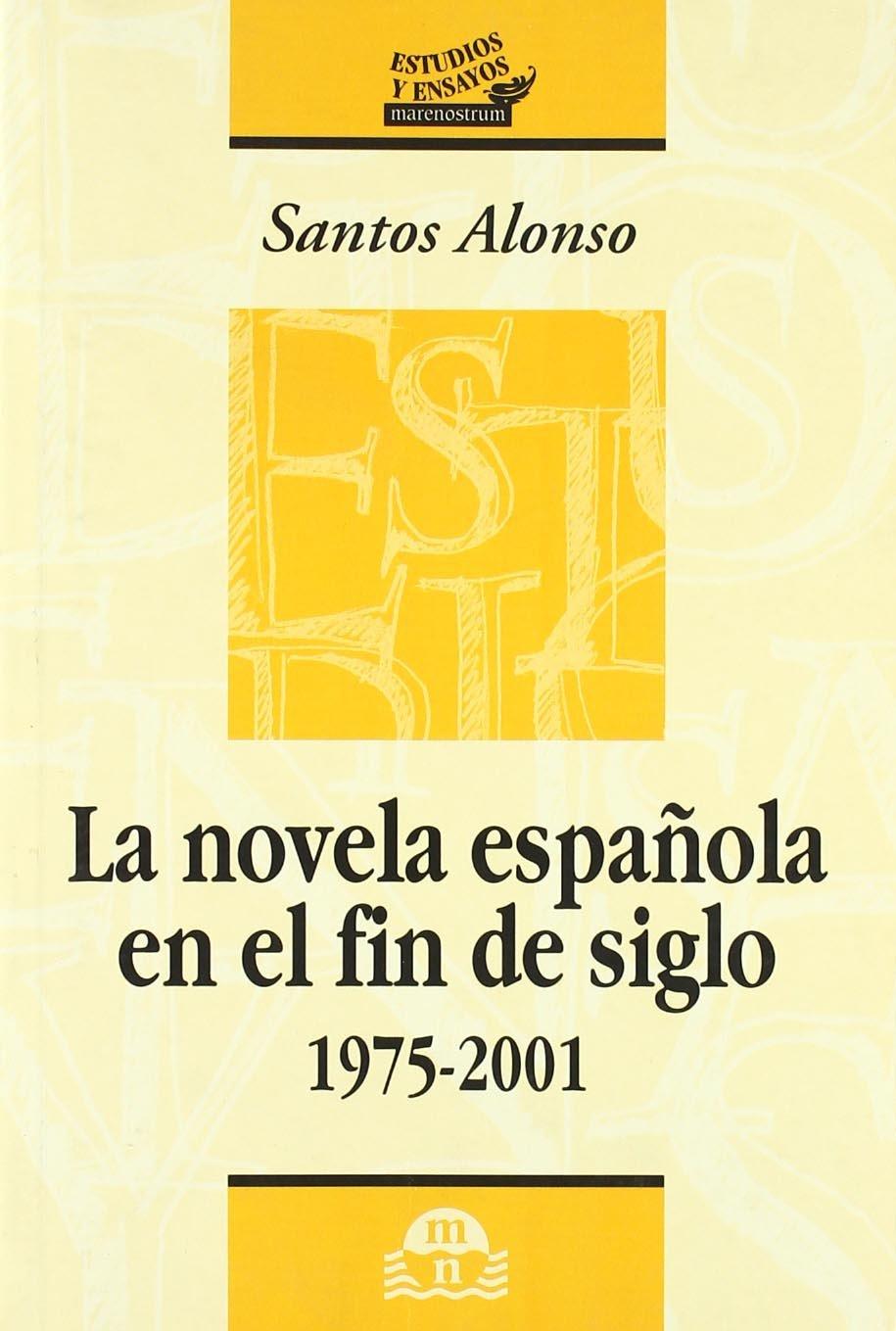 Novela española en el fin de siglo, la 1975-2001: Amazon.es: Alonso, Santos: Libros