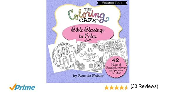 Amazon The Coloring Cafe Volume Four Bible Blessings To Color 4 9780996829106 Ronnie Walter Books