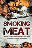 meat recipe book - Smoking Meat: Ultimate Smoker Cookbook for Real Pitmasters, Irresistible Recipes for Unique BBQ