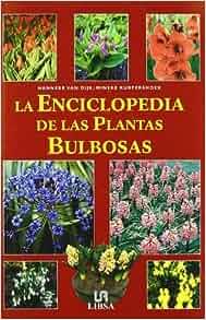 La enciclopedia de las plantas bulbosas/ Encyclopedia of Bulbs