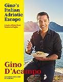 Gino's Italian Adriatic Escape: THE NEW COOKBOOK FROM THE ITV SERIES