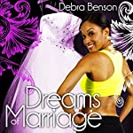 Dreams of Marriage | Debra Benson