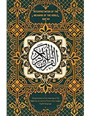 interpretation of the meaning of the noble qur'an: Interpretation of the meanings of the Noble Qur'an (word of God) in the modern English language.