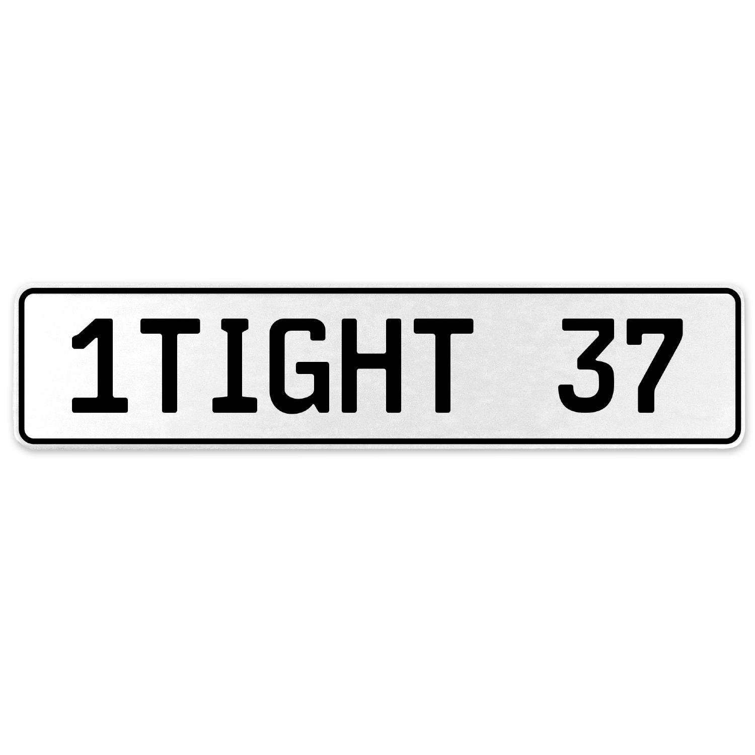 Vintage Parts 554832 1TIGHT 37 White Stamped Aluminum European License Plate