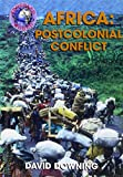 Africa: Postcolonial Conflict (Troubled World)
