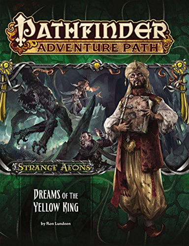 Pathfinder Adventure Path: Strange Aeons 3 of 6-Dreams of the Yellow King