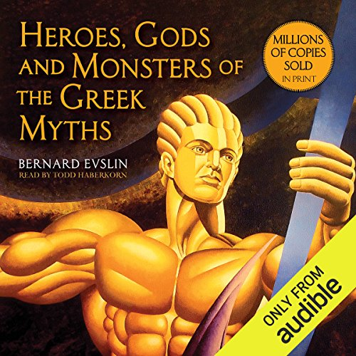 Heroes, Gods and Monsters of the Greek Myths: One of the Best-selling Mythology Books of All ()