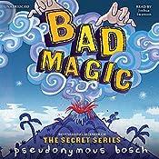 Bad Magic | Pseudonymous Bosch