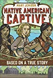Mary Jemison: Native American Captive (Based on a True Story)