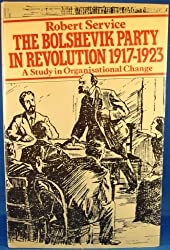 The Bolshevik party in revolution: A study in organisational change, 1917-1923