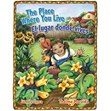 The Place Where You Live / El lugar donde vives (English and Spanish Edition)