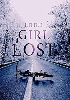 Little Girl Lost: A Riveting Kidnapping Mystery- Book 2 by [Clarke, Alexandria]
