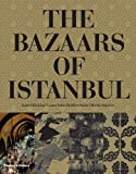 The Bazaars of Istanbul, Laura Salm-Reifferscheidt and Isabel Böcking, 050051447X