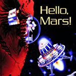 Hello Mars! | Geoffrey T. Williams