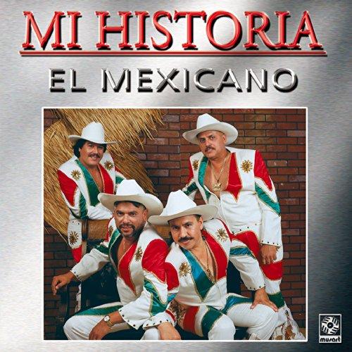 ... Mi Historia - Mi Banda El Mexicano