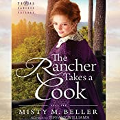 The Rancher Takes a Cook: Texas Rancher Trilogy, Book 1 | Misty M. Beller