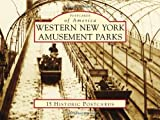 Western New York Amusement Parks (Postcards of America (Looseleaf))
