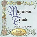 Michaelmas Tribute Audiobook by Cora Harrison Narrated by Caroline Lennon