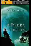 A Pedra Celestial (Trilogia A Lança Dourada Livro 2)