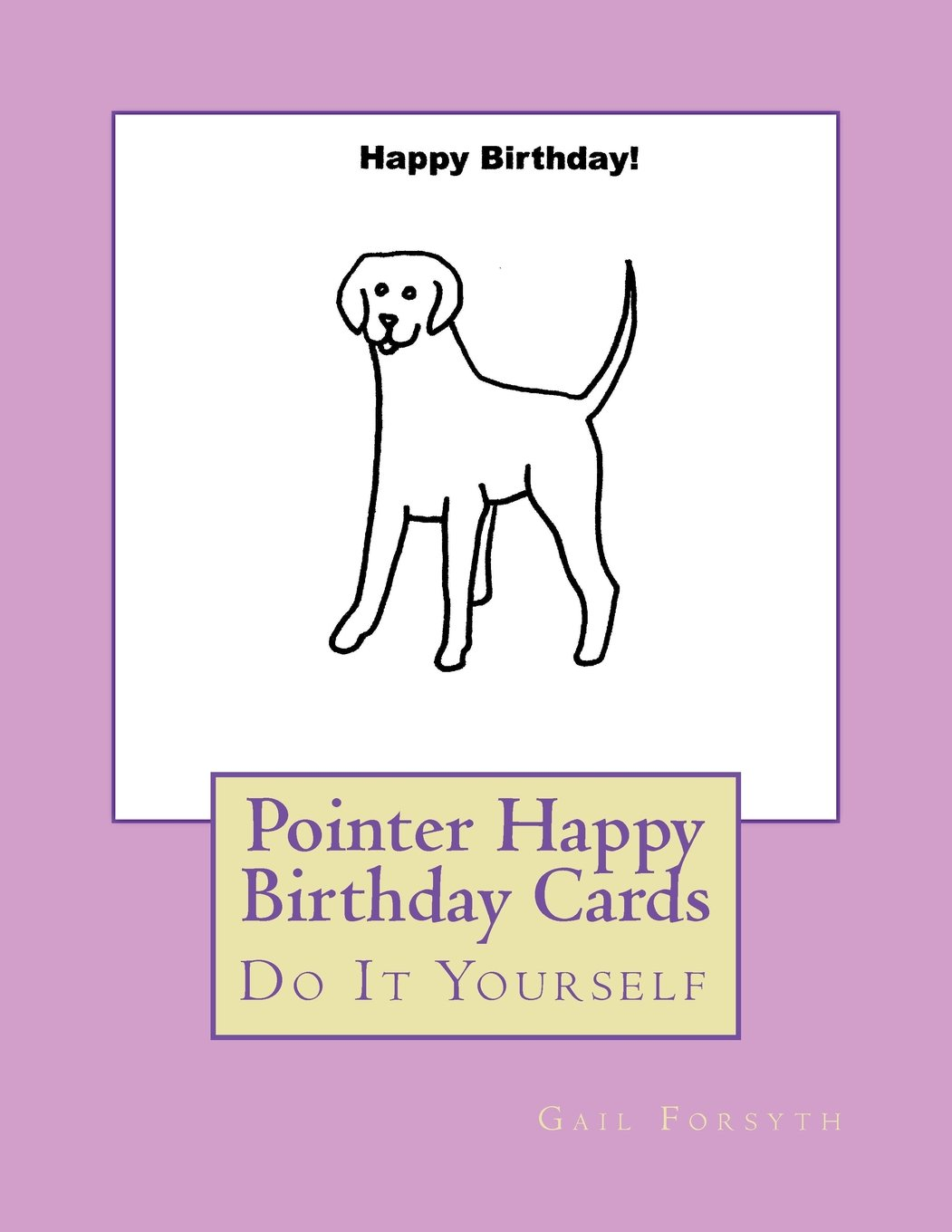Pointer Happy Birthday Cards Do It Yourself Gail Forsyth