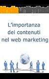 L'importanza dei contenuti nel web marketing (Web marketing per imprenditori e professionisti Vol. 5)
