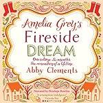 Amelia Grey's Fireside Dream | Abby Clements