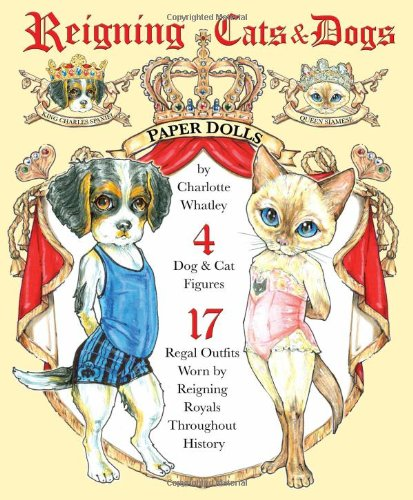 (Reigning Cats & Dogs Paper Dolls)