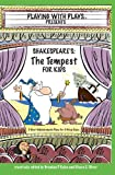 Shakespeare's The Tempest for Kids: 3 Short Melodramatic Plays for 3 Group Sizes