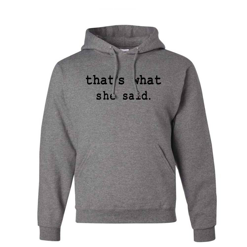 Thats What She Said Graphic Hoody