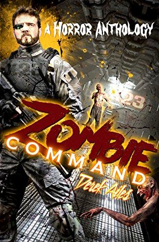 Zombie Command: A Horror Anthology