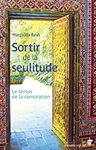 Sortir de la seulitude par Margalida Reus