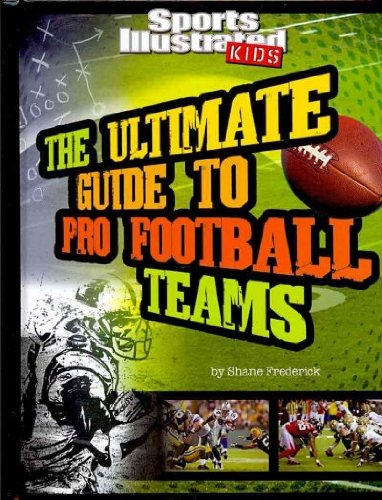By Shane Frederick - The Ultimate Guide to Pro Football Teams (Ultimate Pro Team Guide (2010-08-16) [Paperback] ebook