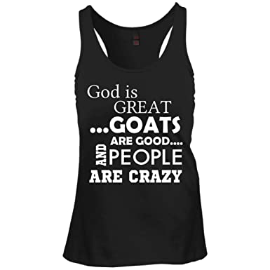 Amazon.com  Shirtfavory Women s God is Great Goats are Good and People are  Crazy Tank Top  Clothing d89151e498