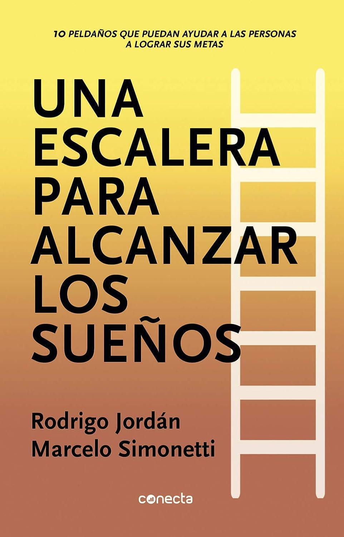 Una escalera para alcanzar los sueños: 10 peldaños que puedan ayudar a las personas a lograr sus metas eBook: Jordan, Rodrigo, Simonetti, Marcelo: Amazon.es: Tienda Kindle