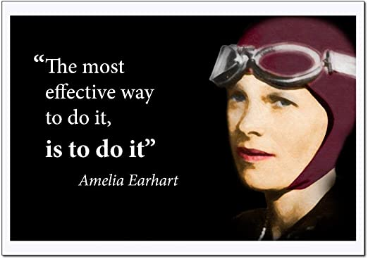 Young N Refined Amelia Earhart Inspirational Women Poster Quote X-Large  (The Most Effective Way to do it, is to do it) (22x28): Amazon.ca: Home &  Kitchen
