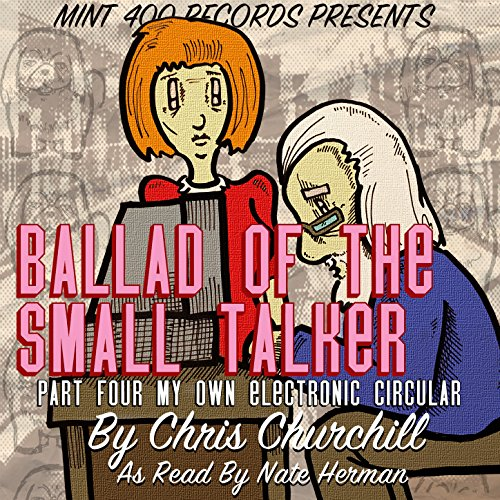 Ballad of the Small Talker: My Own Electronic Circular, Pt. (Own Electronic)