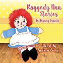 Raggedy Ann Stories Audiobook by Johnny Gruelle Narrated by Andrea Emmes
