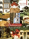 Damascus Taste of a City: Taste of a City (Armchair Traveller)