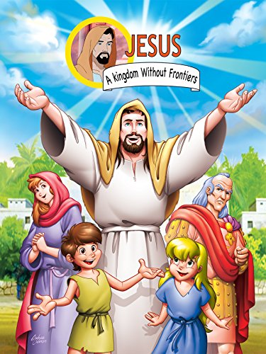 Jesus: A Kingdom Without Frontiers -