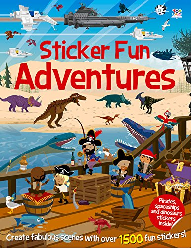 Sticker Fun Adventures: Create Scenes with Over 1500 Stickers (Sticker Fun - Tops Oakley Over The